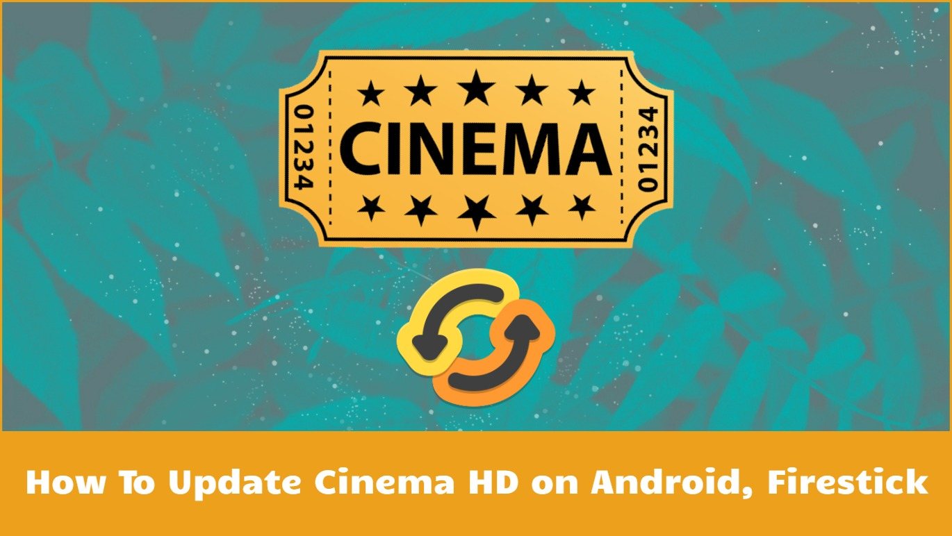 How To Update Cinema HD App on Android, Firestick, PC, Smart TV