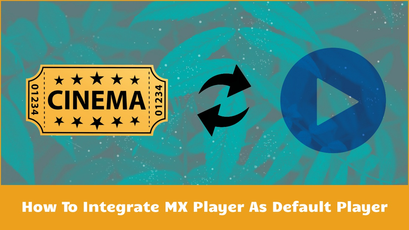 How To Install, Sync & Integrate MX Player with Cinema HD [Guide]